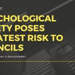 Psychological safety poses the greatest risk to councils